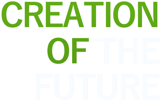 CREATION ONF THE FUTURE